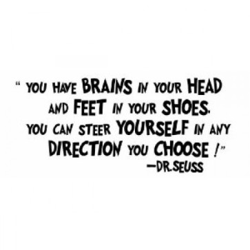 Dr.seuss quote you have brains in your head-500x500
